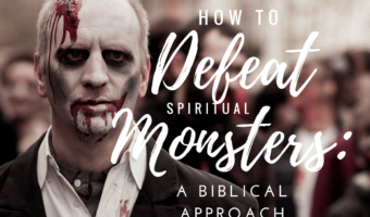 10 Spiritual Monsters & How To Defeat Them