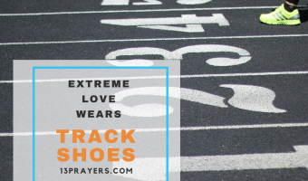 Extreme Love Wears Track Shoes