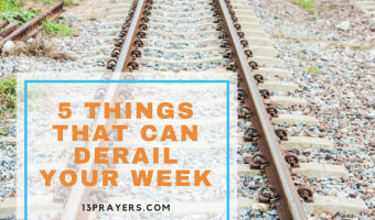 5 Things That Can Derail Your Week