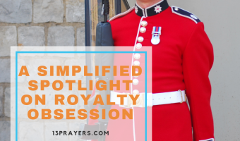 A Simplified Spotlight on Royalty Obsession